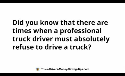When Must Truckers Absolutely Refuse to Drive a Truck